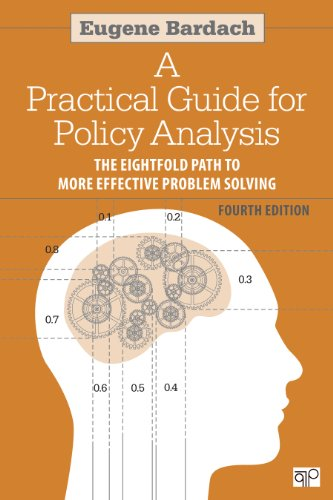 Practical Guide for Policy Analysis The Eightfold Path to More Effective Problem Solving 4th 2012 (Revised) 9781608718429 Front Cover