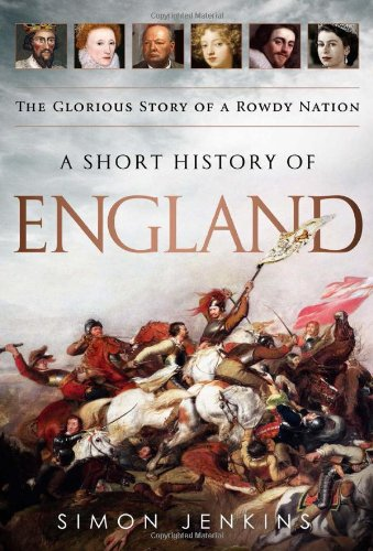 Short History of England The Glorious Story of a Rowdy Nation  2011 edition cover