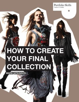 How to Create Your Final Collection A Fashion Student's Handbook  2012 edition cover