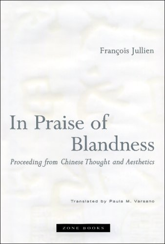 In Praise of Blandness Proceeding from Chinese Thought and Aesthetics  2007 edition cover