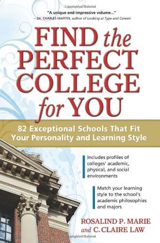 Find the Perfect College for You 82 Exceptional Schools That Fit Your Personality and Learning Style  2010 9781932662429 Front Cover