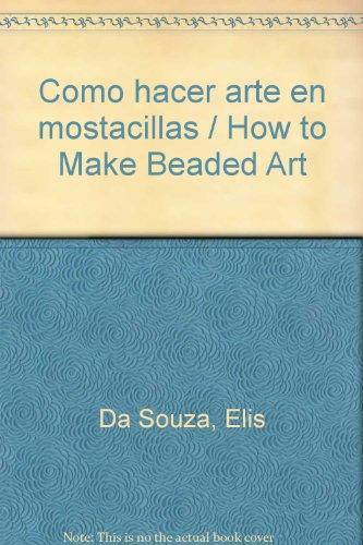 Como hacer arte en mostacillas / How to Make Beaded Art:  2009 edition cover
