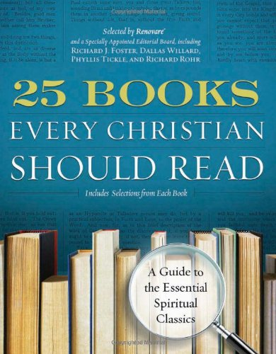 25 Books Every Christian Should Read A Guide to the Essential Spiritual Classics  2011 edition cover