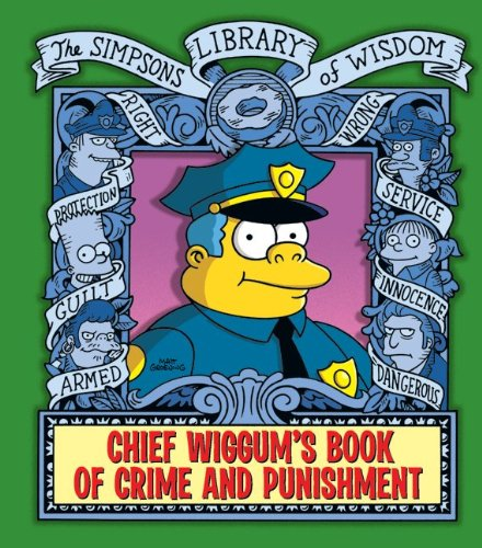 Chief Wiggum's Book of Crime and Punishment The Simpsons Library of Wisdom  2009 9780061787430 Front Cover