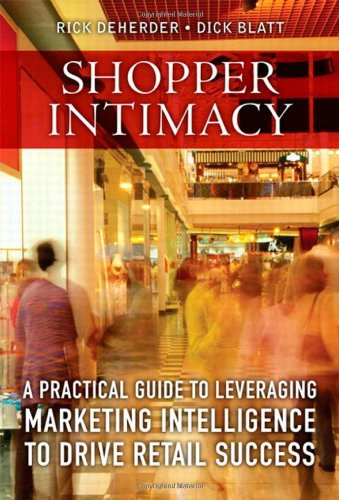 Shopper Intimacy A Practical Guide to Leveraging Marketing Intelligence to Drive Retail Success  2011 9780137075430 Front Cover
