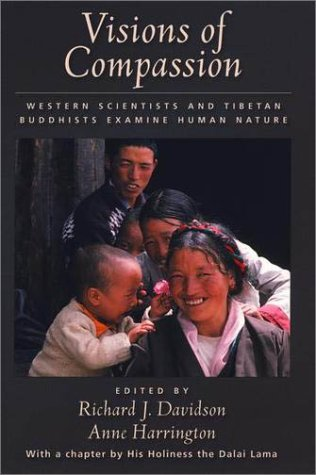 Visions of Compassion Western Scientists and Tibetan Buddhists Examine Human Nature  2001 edition cover