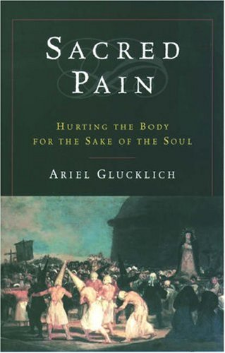Sacred Pain Hurting the Body for the Sake of the Soul N/A edition cover