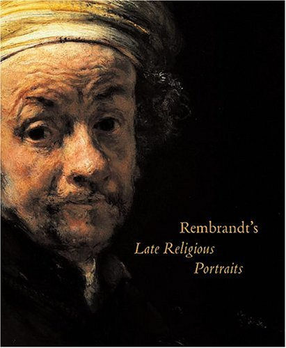 Rembrandt's Late Religious Portraits   2004 9780226894430 Front Cover