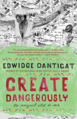 Create Dangerously The Immigrant Artist at Work  2011 edition cover