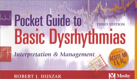 Pocket Guide to Basic Dysrhythmias Interpretation and Management 3rd 2002 (Revised) edition cover
