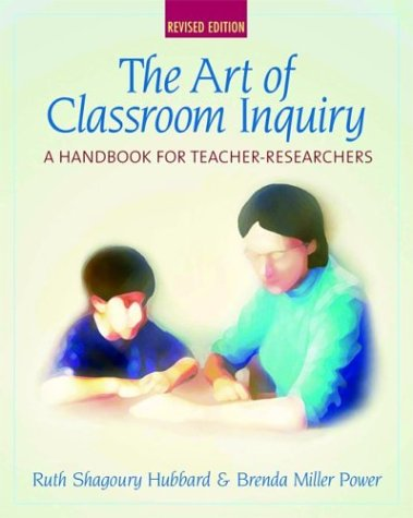 Art of Classroom Inquiry A Handbook for Teacher-Researchers  2003 (Revised) edition cover