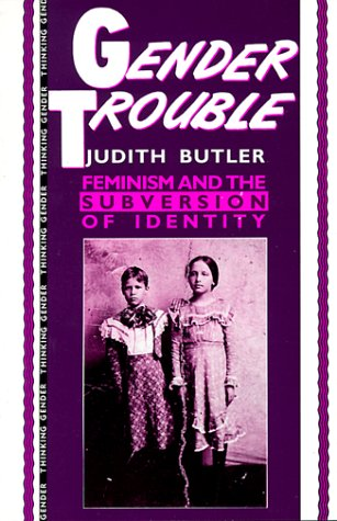 Gender Trouble Feminism and the Subversion of Identity  1990 edition cover