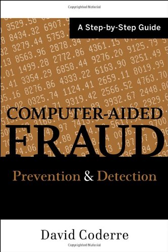Computer Aided Fraud Prevention and Detection A Step by Step Guide  2009 edition cover