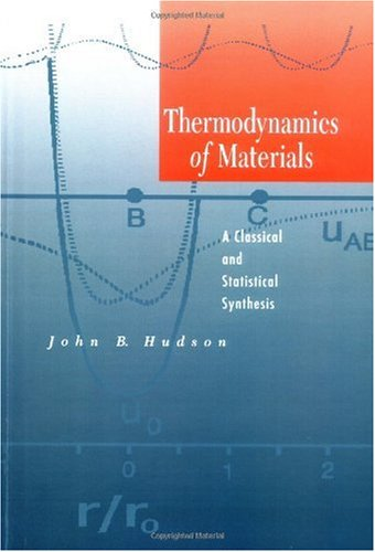 Thermodynamics of Materials A Classical and Statistical Synthesis  1996 edition cover