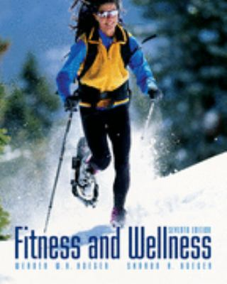 Fitness and Wellness (Basic Select Version with Personal Daily Log)  7th 2007 9780495113430 Front Cover