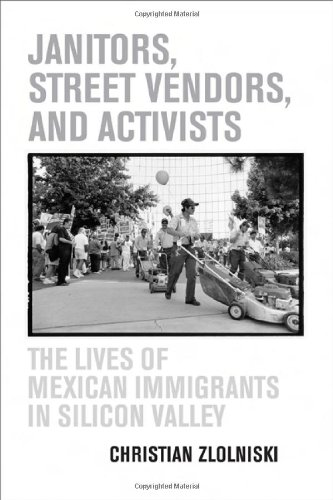 Janitors, Street Vendors, and Activists The Lives of Mexican Immigrants in Silicon Valley  2006 edition cover