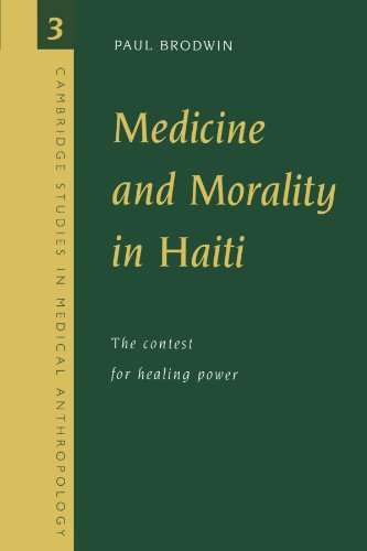 Medicine and Morality in Haiti The Contest for Healing Power  1996 9780521575430 Front Cover