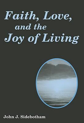 Faith, Love, and the Joy of Living  N/A 9780533158430 Front Cover