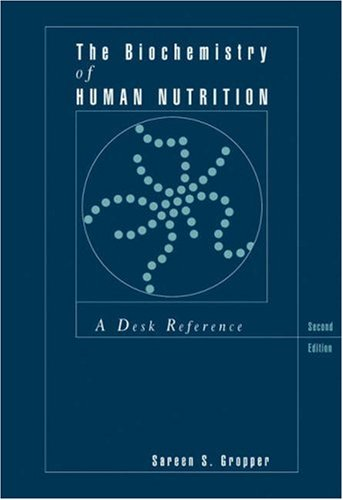 Biochemistry of Human Nutrition A Desk Reference 2nd 2000 (Revised) 9780534515430 Front Cover