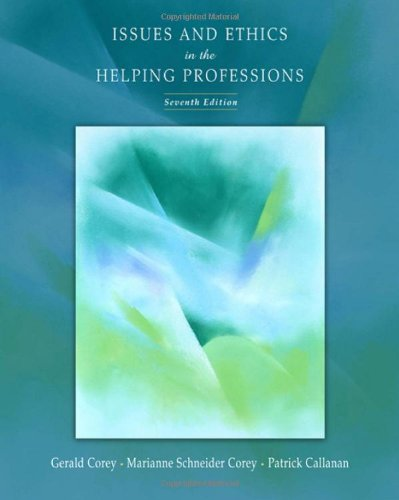 Issues and Ethics in the Helping Professions  7th 2007 edition cover