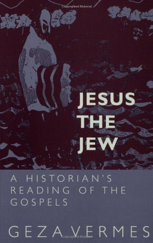 Jesus the Jew A Historian's Reading of the Gospels Reprint edition cover