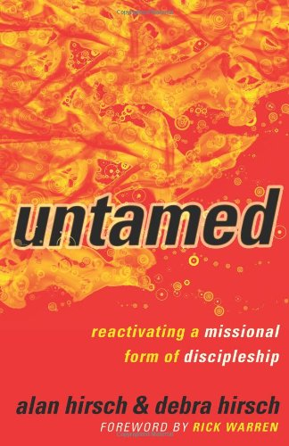 Untamed Reactivating a Missional Form of Discipleship  2010 edition cover
