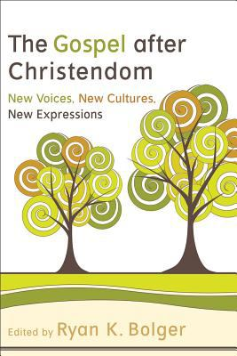 Gospel after Christendom New Voices, New Cultures, New Expressions  2012 9780801039430 Front Cover