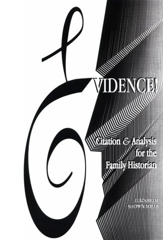 Evidence! : Citation and Analysis for the Family Historian 1st 1997 (Reprint) edition cover