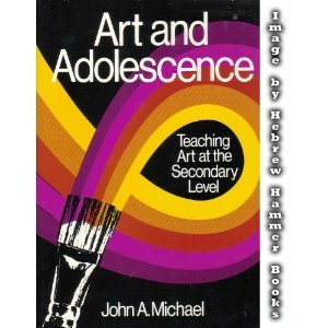 Art and Adolescence Teaching Art at the Secondary Level N/A edition cover