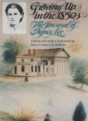 Growing up in the 1850s The Journal of Agnes Lee  1988 edition cover