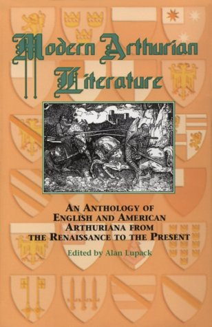Modern Arthurian Literature An Anthology of English and American Arthuriana from the Renaissance to the Present  1992 edition cover