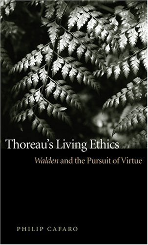 Thoreau's Living Ethics Walden and the Pursuit of Virtue  2004 9780820328430 Front Cover