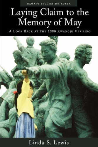 Laying Claim to the Memory of May A Look Back at the 1980 Kwangju Uprising  2002 edition cover