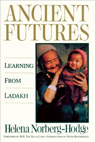 Ancient Futures Lessons from Ladakh for a Globalizing World Reprint  edition cover