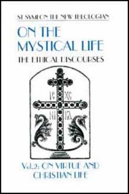 On the Mystical Life The Ethical Discourses: on Virtue and the Christian Life  1996 9780881411430 Front Cover
