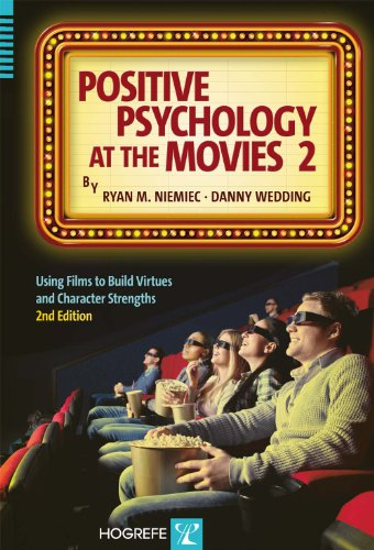 Positive Psychology at the Movies Using Films to Build Character Strengths and Well-Being 2nd 2014 edition cover