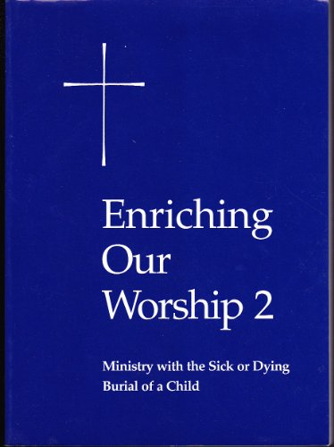 Ministry with the Sick or Dying Burial of a Child Enriching Our Worship 2  2000 edition cover