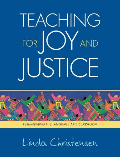 Teaching for Joy and Justice Re-Imagining the Language Arts Classroom  2009 edition cover