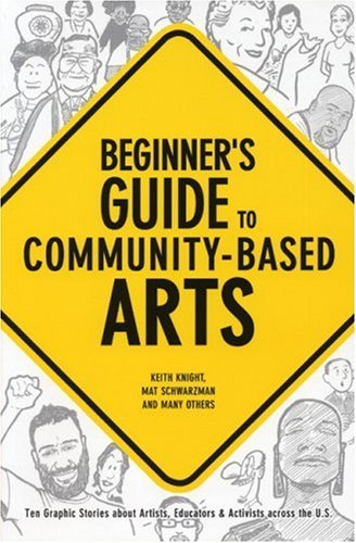Beginner's Guide to Community-Based Arts Ten Graphic Stories about Artists, Educators and Activists Across the U. S.  2005 edition cover