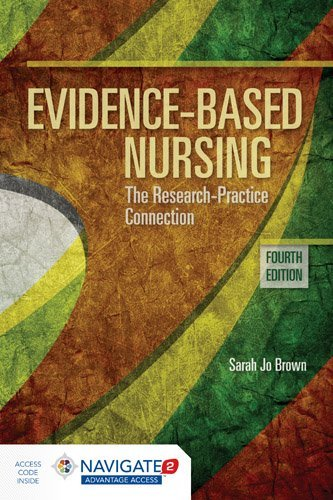 Evidence-Based Nursing the Research Practice Connection  4th 2018 (Revised) 9781284099430 Front Cover