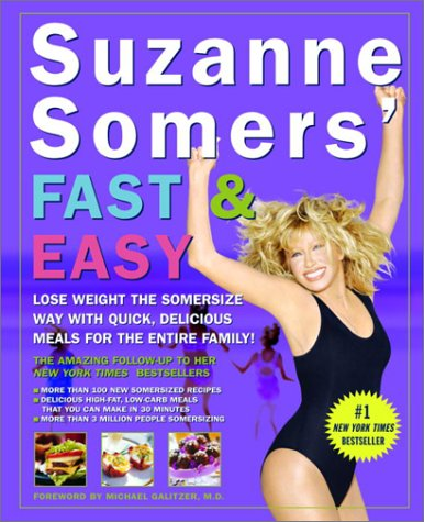 Suzanne Somers' Fast and Easy Lose Weight the Somersize Way with Quick, Delicious Meals for the Entire Family!  2002 9781400046430 Front Cover