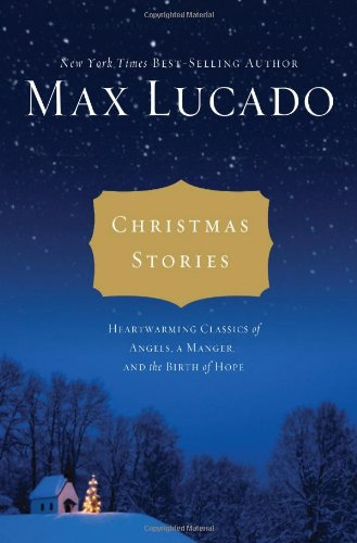 Christmas Stories Heartwarming Classics of Angels, a Manager, and the Birth of Hope  2011 9781401685430 Front Cover