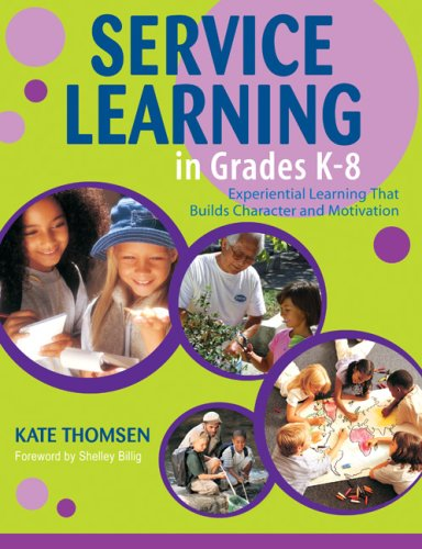 Service Learning in Grades K-8 Experiential Learning That Builds Character and Motivation  2006 edition cover