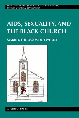AIDS, Sexuality, and the Black Church Making the Wounded Whole  2010 edition cover