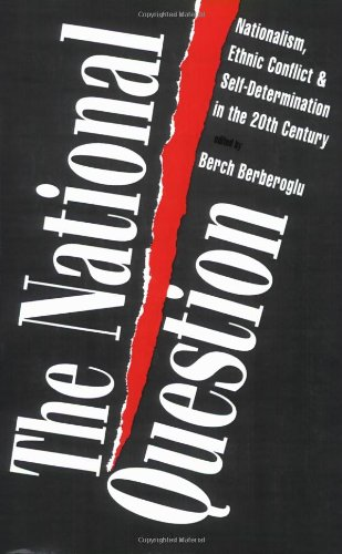 National Question Nationalism, Ethnic Conflict, and Self-Determination in the Twentieth Century  1995 edition cover