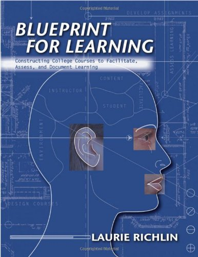 Blueprint for Learning Constructing College Courses to Facilitate, Assess, and Document Learning  2006 edition cover