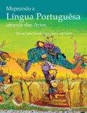 Mapeando a Lingua Portuguesa Atrav�s das Artes Intermediate to Advanced Portuguese Via the Arts  2014 edition cover