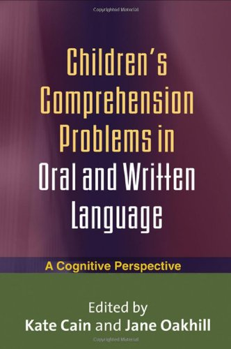 Children's Comprehension Problems in Oral and Written Language A Cognitive Perspective  2007 edition cover