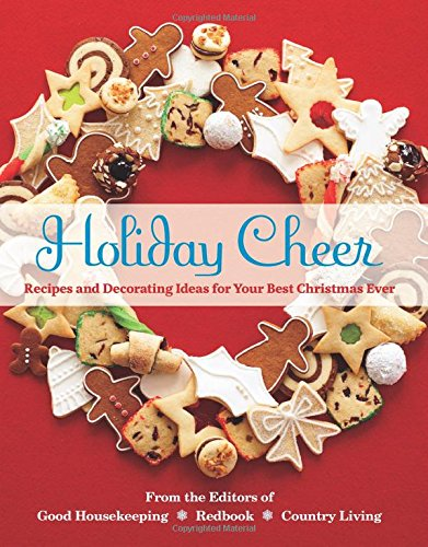 Holiday Cheer Recipes and Decorating Ideas for Your Best Christmas Ever  2014 9781618371430 Front Cover
