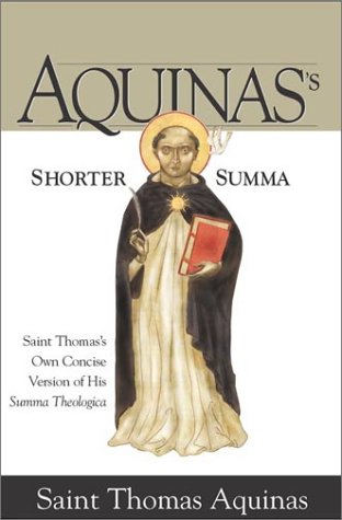 Aquinas's Shorter Summa St. Thomas's Own Concise Version of His Summa Theologica  2002 edition cover